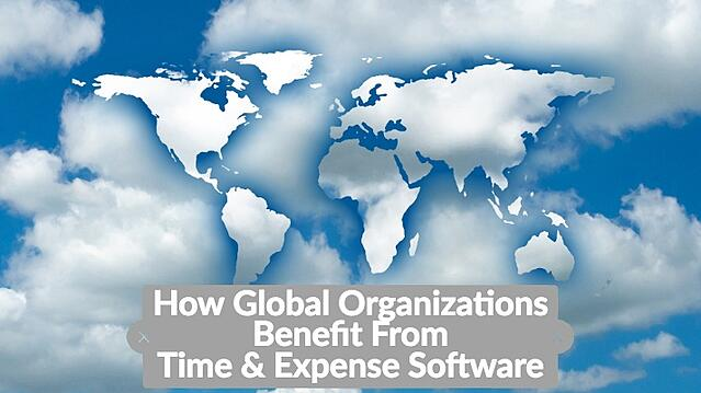 HowGlobalOrganizationsBenefitFromTime&Expense.jpg