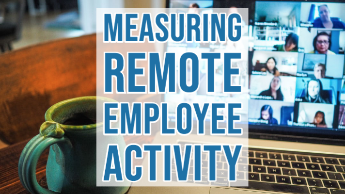 Measuring Remote Employee Activity