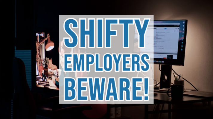 Shifty Employers Beware!