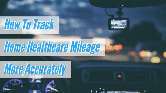 TrackHomeHealthcareMileageAccurately.jpg