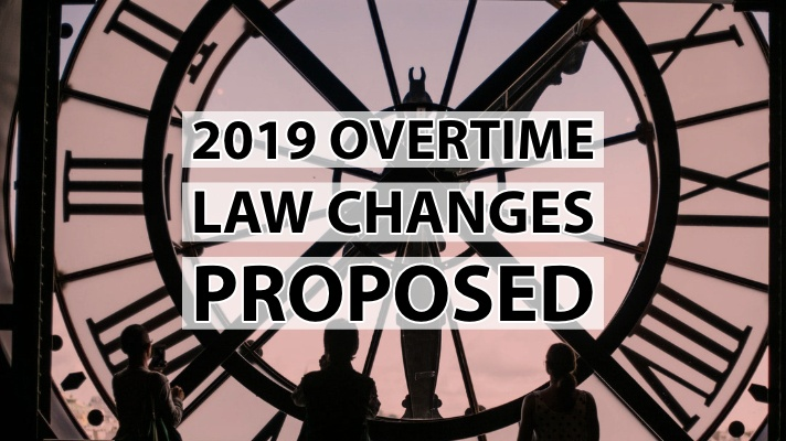 2019 Overtime Law Changes Proposed
