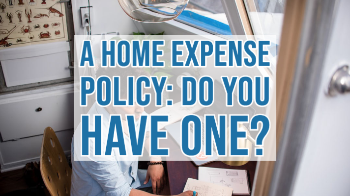 A Home Expense Policy: Do You Have One?