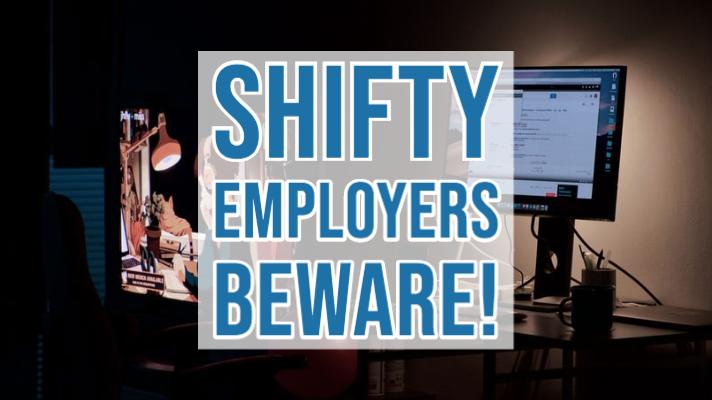 Shifty Employers Beware!