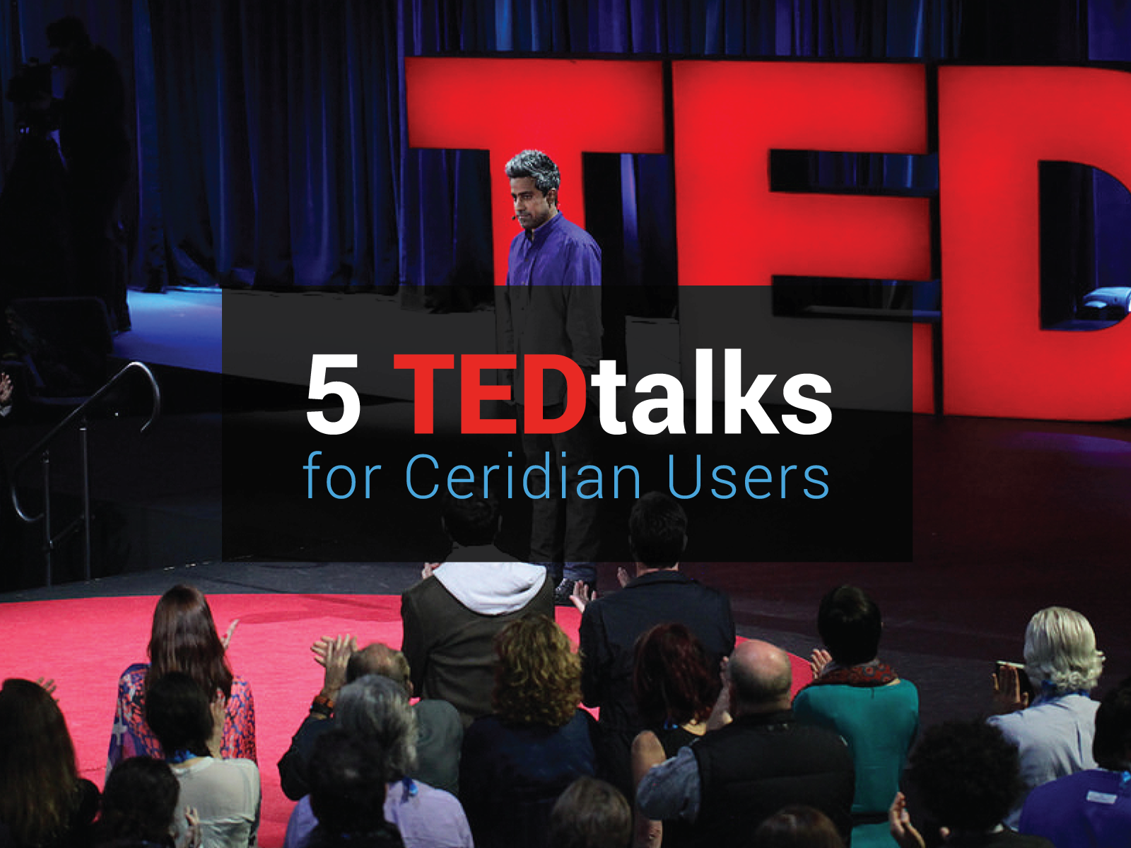 5 TEDtalks For Ceridian Users To Stop & Enjoy