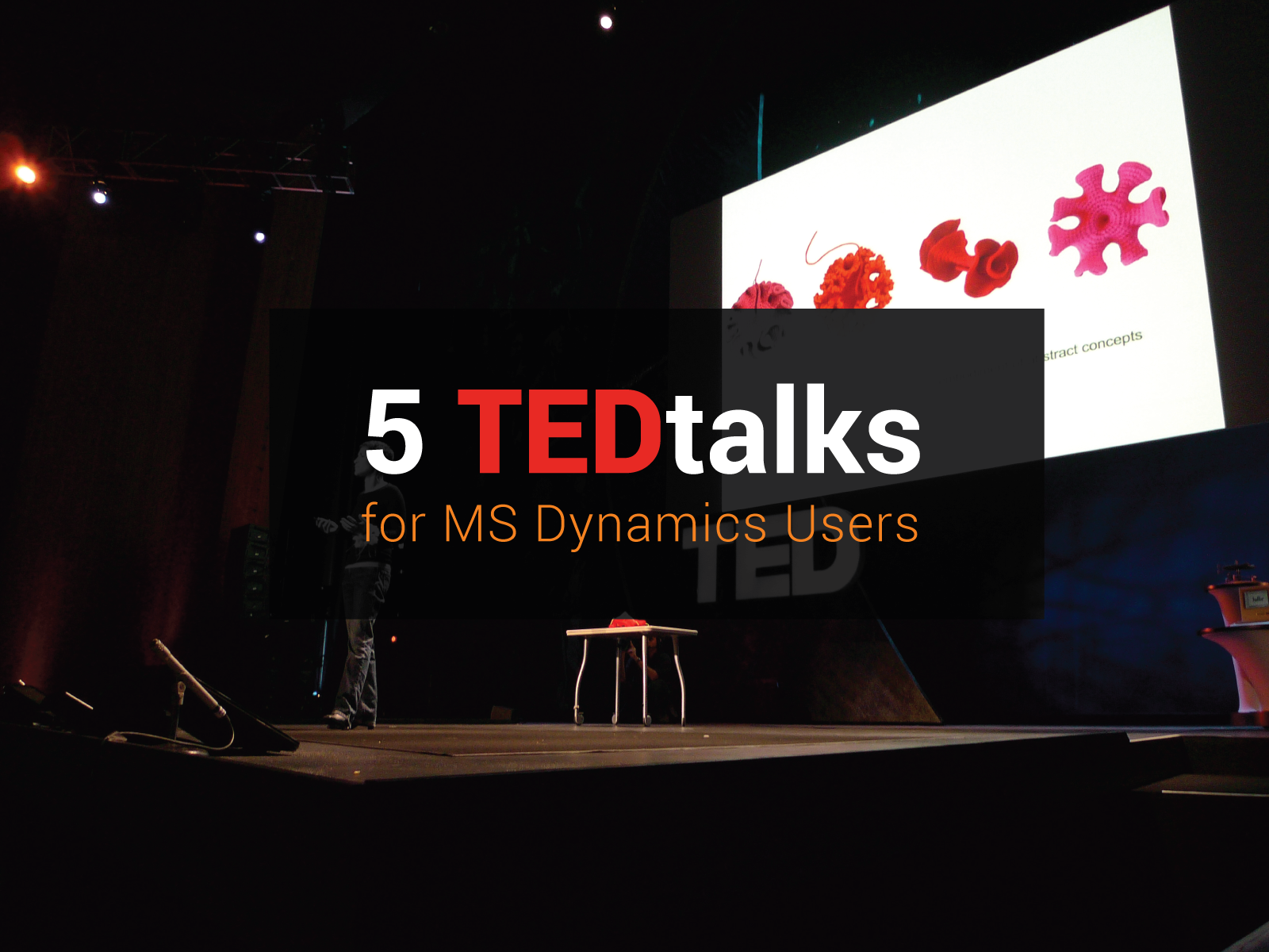 5 TEDtalks That MS Dynamics Users Will Eat Up